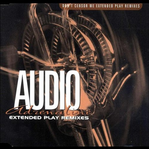 Audio Adrenaline - Don't Censor Me Extended Play Remixes