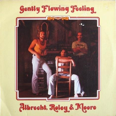 Albrecht,roley & Moore - Gently Flowing Feeling