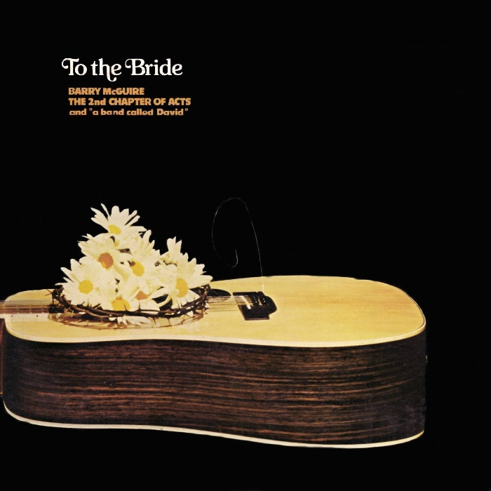 Barry Mcguire & 2nd Chapter Of Acts - To The Bride