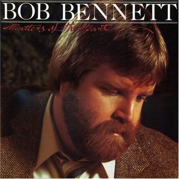 Bob Bennett - Matters Of The Heart