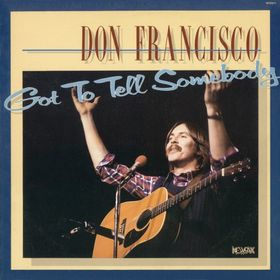 Don Francisco - Got To Tell Somebody Record