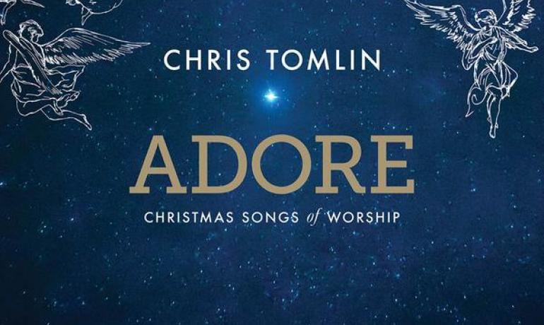 Chris Tomlin to release 'ADORE: Christmas Songs of Worship' this ...